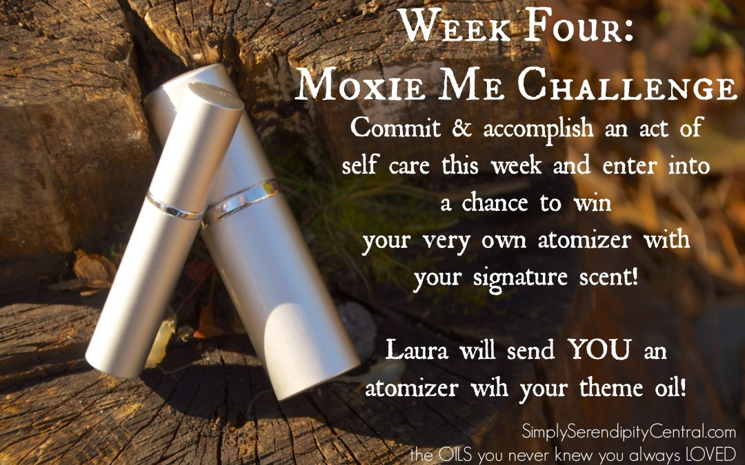 Moxie Me Challenge: Week FOUR